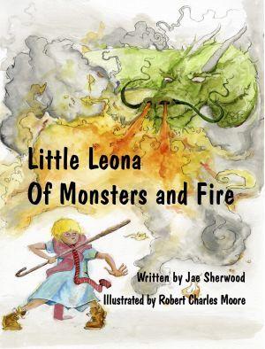 Award-Winning Children's book — Little Leona Of Monsters And Fire