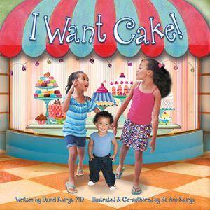 Award-Winning Children's book — I Want Cake!