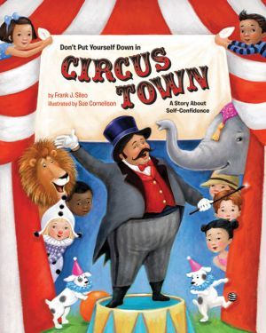 Award-Winning Children's book — Don't Put Yourself Down in Circus Town
