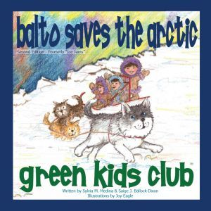 Award-Winning Children's book — Balto Save the Arctic