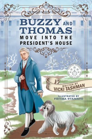 Award-Winning Children's book — Buzzy and Thomas Move into the President's House