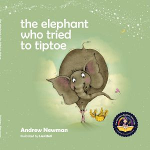 Award-Winning Children's book — the elephant who tried to tiptoe