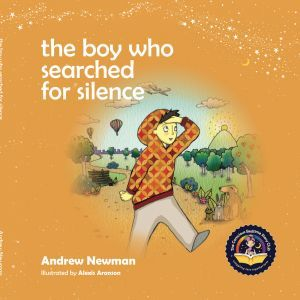 Award-Winning Children's book — the boy who searched for silence