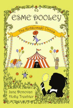 Award-Winning Children's book — Esme Dooley and the Kirkkomaki Circus