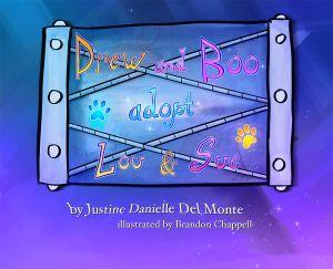Award-Winning Children's book — Drew and Boo adopt Lou & Sue