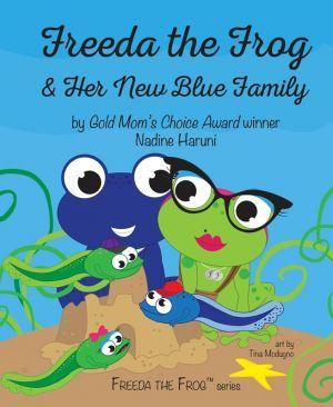 Award-Winning Children's book — Freeda The Frog & Her New Blue Family