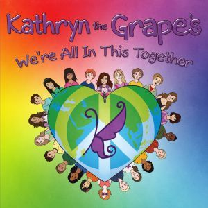 Award-Winning Children's book — Kathryn the Grape's We're All In This Together