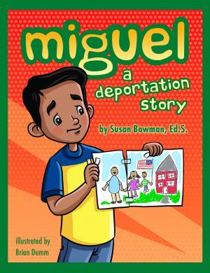Award-Winning Children's book — Miguel a Deportation Story