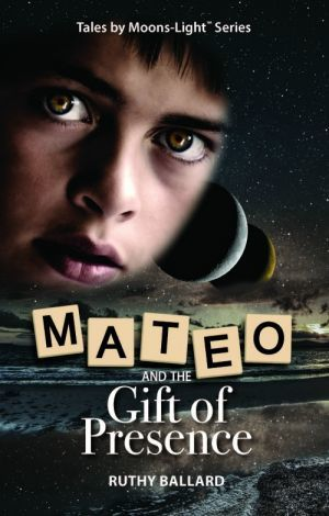 Award-Winning Children's book — Mateo and the Gift of Presence