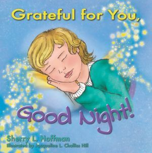 Award-Winning Children's book — Grateful for You, Good Night!