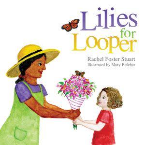 Award-Winning Children's book — Lilies for Looper
