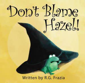Award-Winning Children's book — Don't Blame Hazel!