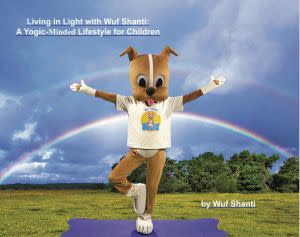 Award-Winning Children's book — Living in Light with Wuf Shanti: A Yogic-Minded Lifestyle for Children