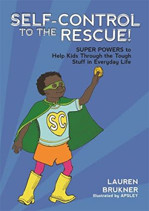 Award-Winning Children's book — Self-Control to the Rescue!: Super Powers to Help Kids Through the Tough Stuff in Everyday Life
