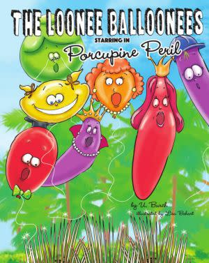 Award-Winning Children's book — The Loonee Balloonees starring in Porcupine Peril