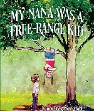 Award-Winning Children's book — My Nana Was A Free-Range Kid