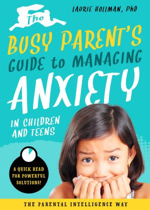 Award-Winning Children's book — The Busy Parent's Guide to Managing Anxiety in Children and Teens