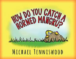 Award-Winning Children's book — How Do You Catch A Horned Mangru?