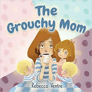 Award-Winning Children's book — The Grouchy Mom