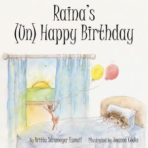 Award-Winning Children's book — Raina's (Un) Happy Birthday