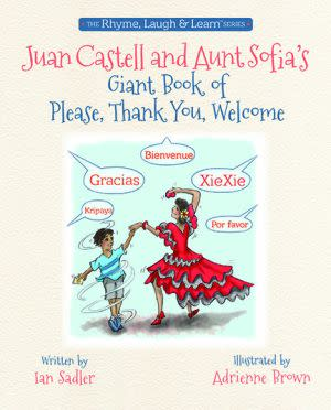 Award-Winning Children's book — Juan Castell and Aunt Sofia's Giant Book of Please, Thank You, Welcome