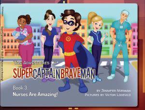 Award-Winning Children's book — The Adventures of SuperCaptainBraveMan, Book 3: Nurses Are Amazing!