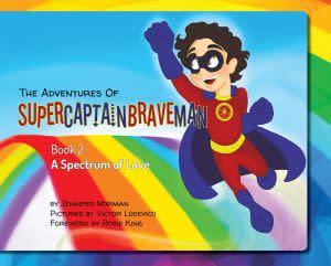 Award-Winning Children's book — The Adventures of SuperCaptainBraveMan, Book 2: A Spectrum of Love