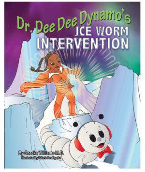 Award-Winning Children's book — Dr. Dee Dee Dynamo's Iceworm Intervention