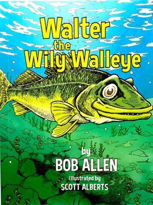 Award-Winning Children's book — Walter the Wily Walleye