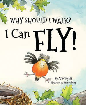 Award-Winning Children's book — Why Should I Walk? I Can Fly!