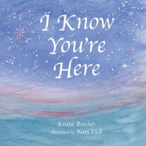 Award-Winning Children's book — I Know You're Here