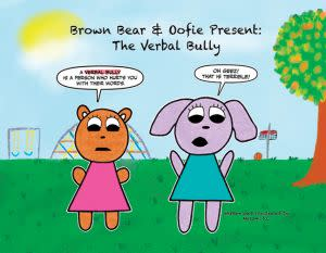 Award-Winning Children's book — Brown Bear & Oofie Present: The Verbal Bully