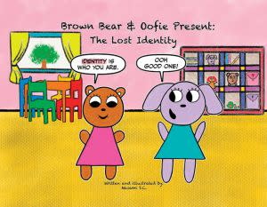 Award-Winning Children's book — Brown Bear & Oofie Present: The Lost Identity