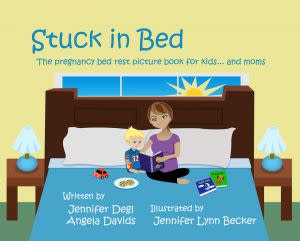Award-Winning Children's book — Stuck in Bed: The pregnancy bed rest picture book for kids ... and moms