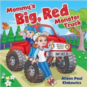 Award-Winning Children's book — Mommy's Big, Red Monster Truck