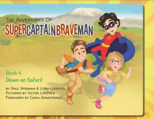 Award-Winning Children's book — The Adventures of SuperCaptainBraveMan, Book 4: Down on Safari!