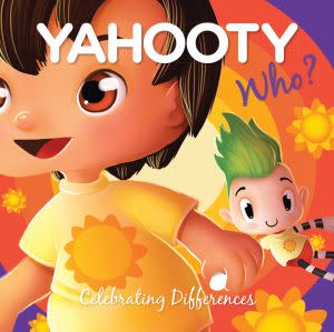 Award-Winning Children's book — Yahooty Who?: Celebrating Differences