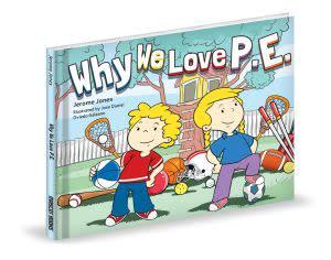 Award-Winning Children's book — Why We Love P.E.