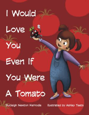 Award-Winning Children's book — I Would Love You Even If You Were A Tomato