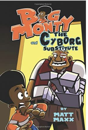 Award-Winning Children's book — Big Monty and the Cyborg Substitute