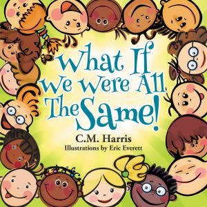 Award-Winning Children's book — What If We Were All The Same!