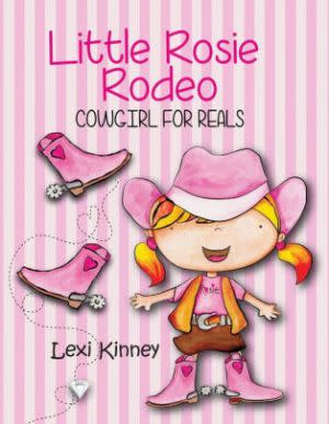 Award-Winning Children's book — Little Rosie Rodeo: Cowgirl For Reals