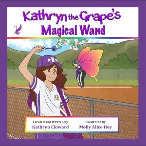 Award-Winning Children's book — Kathryn the Grape's Magical Wand