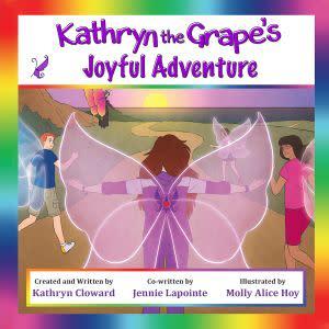 Award-Winning Children's book — Kathryn the Grape's Joyful Adventure