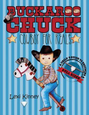 Award-Winning Children's book — Buckaroo Chuck; Cowboy For Reals