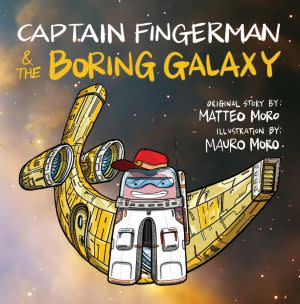 Award-Winning Children's book — Captain Fingerman & the Boring Galaxy