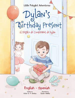 Award-Winning Children's book — Little Polyglot Adventures (Vol. 1): Dylan's Birthday Present / El Regalo de Cumpleaños de Dylan
