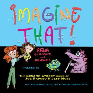 Award-Winning Children's book — Imagine That: The Sesame Street Music of Joe Raposo & Jeff Moss