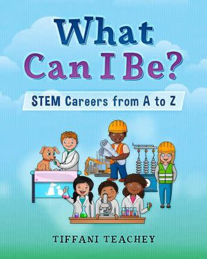 Award-Winning Children's book — What Can I Be? STEM Careers from A to Z