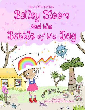 Award-Winning Children's book — Bailey Bloom and the Battle of the Bug